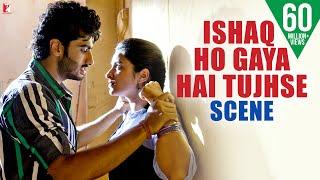 Scene: Ishaqzaade | Ishaq Ho Gaya Hai Tujhse | Arjun Kapoor | Parineeti Chopra