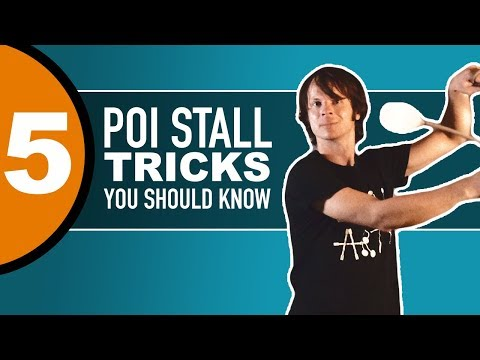 5 Poi Stall Tricks You Should Know
