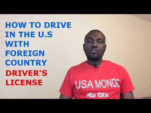 HOW TO DRIVE IN THE U.S WITH FOREIGN COUNTRY DRIVER'S LICENSE