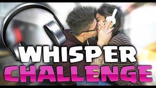 WHISPER CHALLENGE CON LA MIA RAGAZZA !!