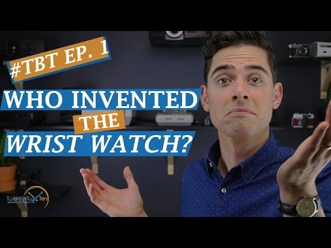 #TBT Ep. 1 - Who Invented the Wrist Watch?