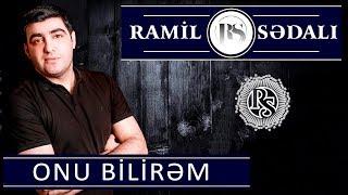 Ramil Sedali - Onu Bilirem 2019 / Audio