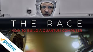 The Race: How to build a Quantum Computer | Trailer | Available Now