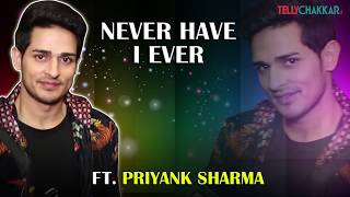 Priyank Sharma reveal his personal secrets | Never Have I Ever