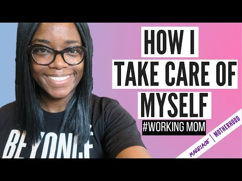 HOW TO PRACTICE SELF CARE | MAKING TIME FOR YOURSELF AS A WORKING MOM