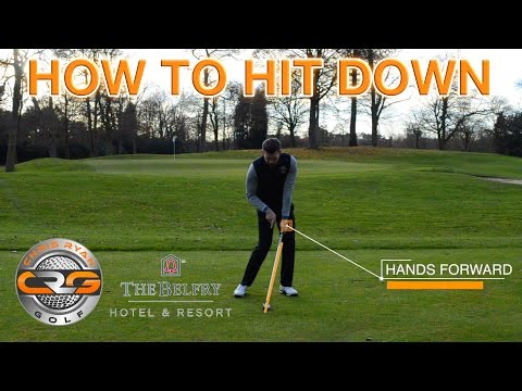 GOLF | HITTING DOWN ON YOUR IRONS
