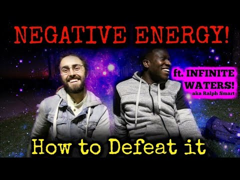 How to Overcome NEGATIVE Energy! (with INFINITE WATERS)