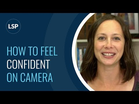 7 Tips for Feeling Confident on Camera