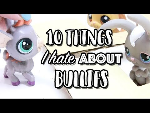 LPS - 10 Things I Hate About BULLIES!