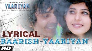 Baarish Yaariyan Lyrical Video | Himansh Kohli, Rakul Preet | Movie Releasing:10 Jan 2014