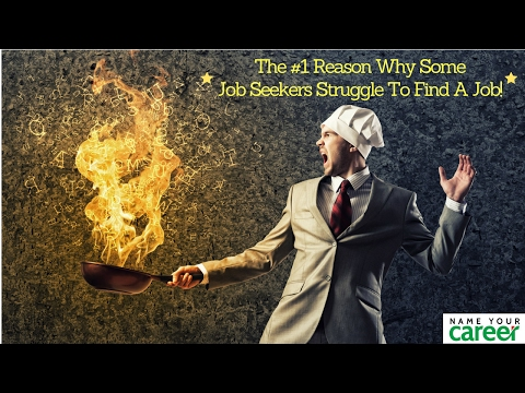 The #1 Reason Why Some Job Seekers Struggle To Find A Job!