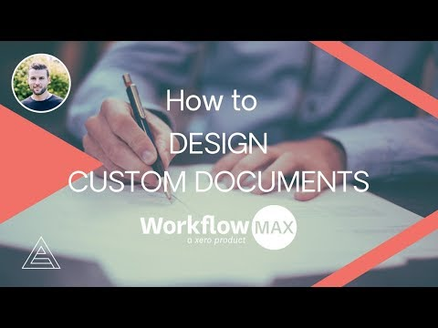 How to Design Custom Documents with WorkflowMax
