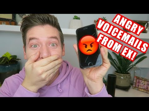 ANGRY VOICEMAILS FROM EX!