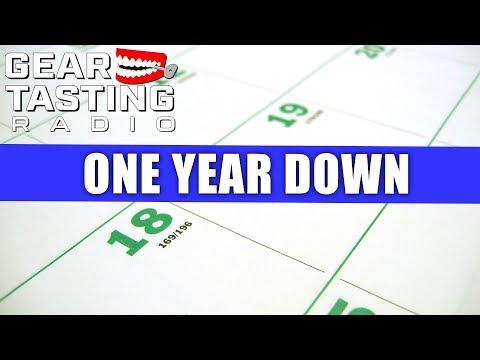 One Year Down - Gear Tasting Radio 52