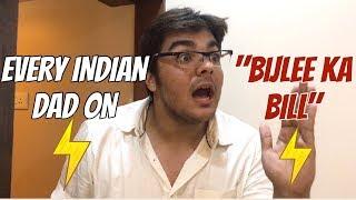 "Every indian dad on ""BIJLEE KA BILL"" | Ashish Chanchlani"