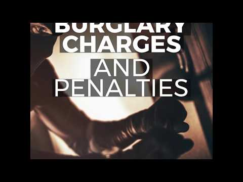 Burglary Charges and Penalties