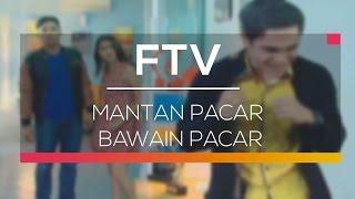 FTV SCTV - Mantan Pacar Bawain Pacar