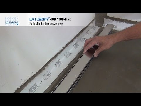 LUX ELEMENTS Installation: Flush with the floor shower bases TUB-LINE with channel drain
