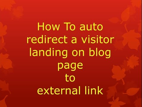 How to do a custom auto redirect from blogger page/Post to external link?