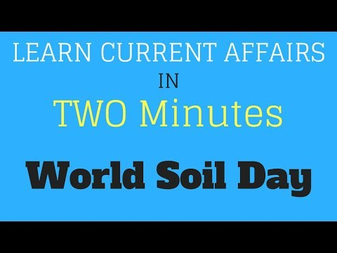 Learn Current Affairs in TWO minutes - World Soil day