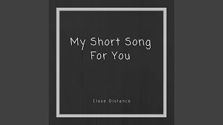 My Short Song for You