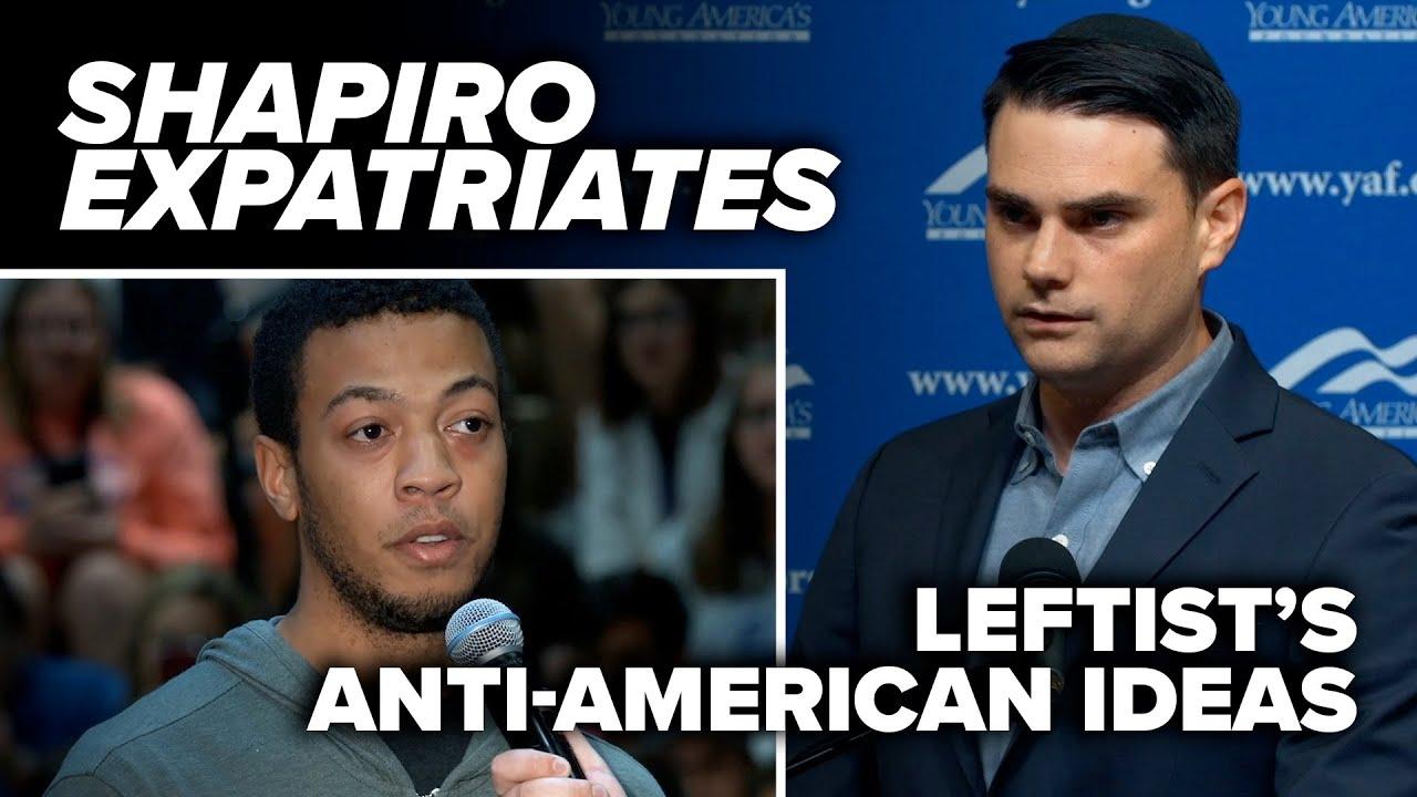 WATCH THE DOOR: Shapiro expatriates leftist's anti-American ideas