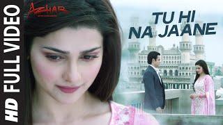 Tu Hi Na Jaane Full Video | AZHAR | Emraan Hashmi, Nargis, Prachi| Sonu Nigam Prakriti Amaal Mallik