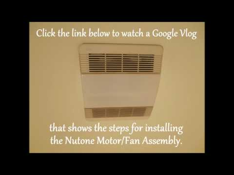 Nutone 763RLN Bathroom Fan and  Motor Assembly Replacement