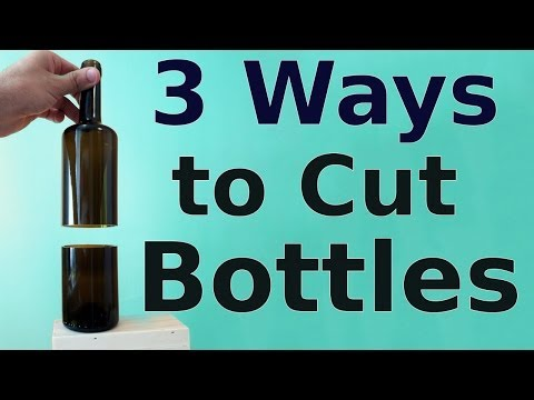How to Cut Glass Bottles | 3 ways to do it