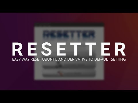 Resetter - Easy Way Reset Ubuntu and Derivative to Default Setting