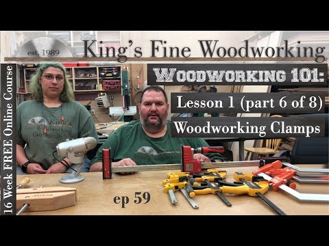 59 - Woodworking 101 FREE ONLINE COURSE LESSON 1 Part 6 of 8 Woodworking Clamps