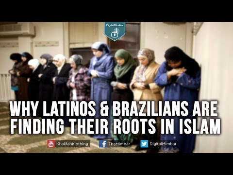 Find out WHY Latinos & Brazilians are finding their ROOTS in ISLAM