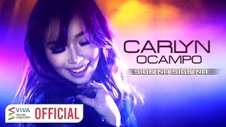 Carlyn Ocampo - Sige Na, Sige Na [Official Music Video]