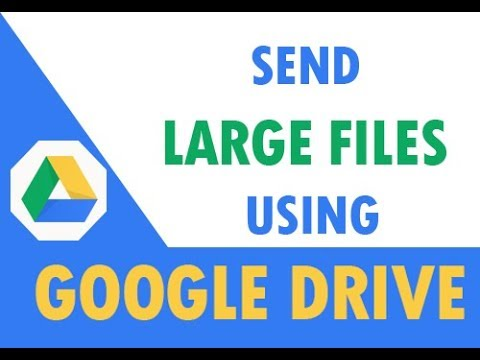 How to send large files using Google Drive