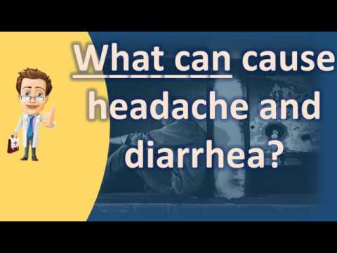 What can cause headache and diarrhea ? | Top Health FAQ Channel