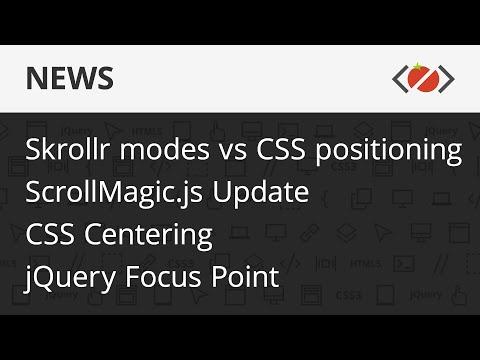 News - ScrollMagic Update, CSS Centering, jQuery Focus Point