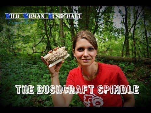The DIY Bushcraft Spindle - Wild Woman Bushcraft- Vanessa Blank - Bushcraft & Survival
