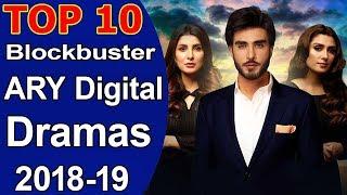 Top 10 Blockbuster ARY Digital Dramas 2018 -19