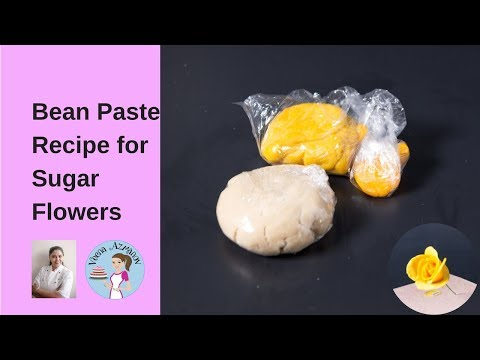 Bean Paste Recipe for Sugar Flowers |Cake Decorating Flowers