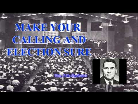 SERMON Pete Ruckman 'Make Your Calling And Election Sure'