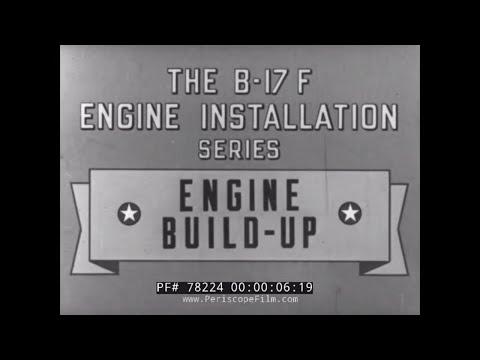 B-17 ENGINE BUILD-UP  WORLD WAR II TRAINING FILM 78224
