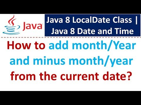 How to add month/Year and minus month/year from the current date | Java 8 LocalDate Class
