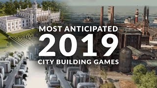 Most Anticipated New City Building Games 2019