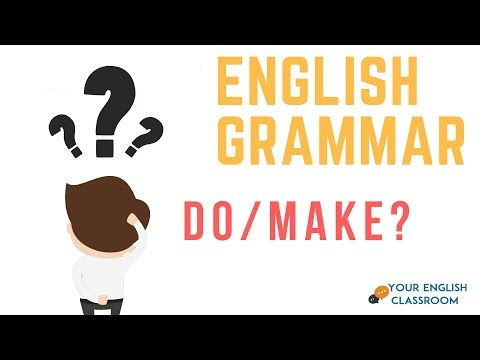 When To Use Do or Make - English Grammar Lesson