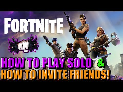 How to Invite Friends & How to Play Solo | FORTNITE