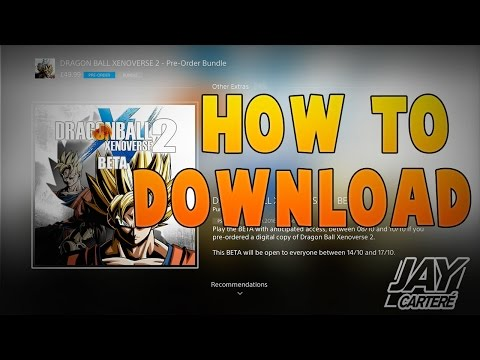 How To Download The Dragon Ball Xenoverse 2 BETA [PS4]