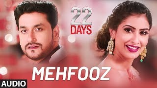 Mehfooz Full Song |  22 Days | Rahul Dev, Shiivam Tiwari, Sophia Singh | Ankit Tiwari