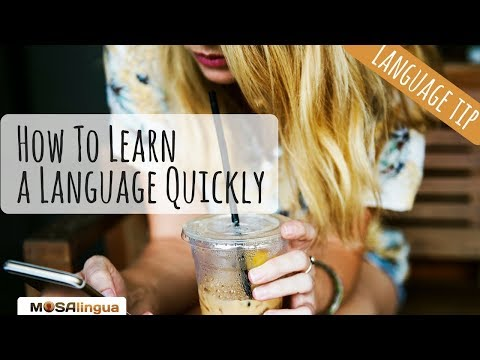 How To Learn a Language Quickly?