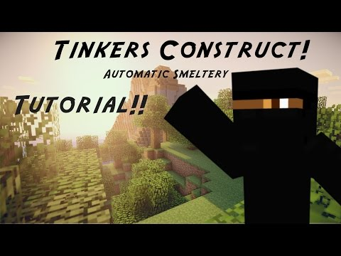 Tinkers' Construct - Automatic Smeltery Tutorial!!