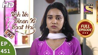 Yeh Un Dinon Ki Baat Hai - Ep 451 - Full Episode - 13th June, 2019